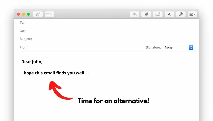 """A graphic of an email with the opening phrase """"I hope this email finds you well"""" and a comment that says"""" time to find an alternative!"""""""