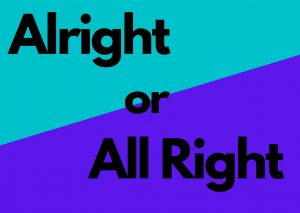 Graphic showing words Alright or All Right