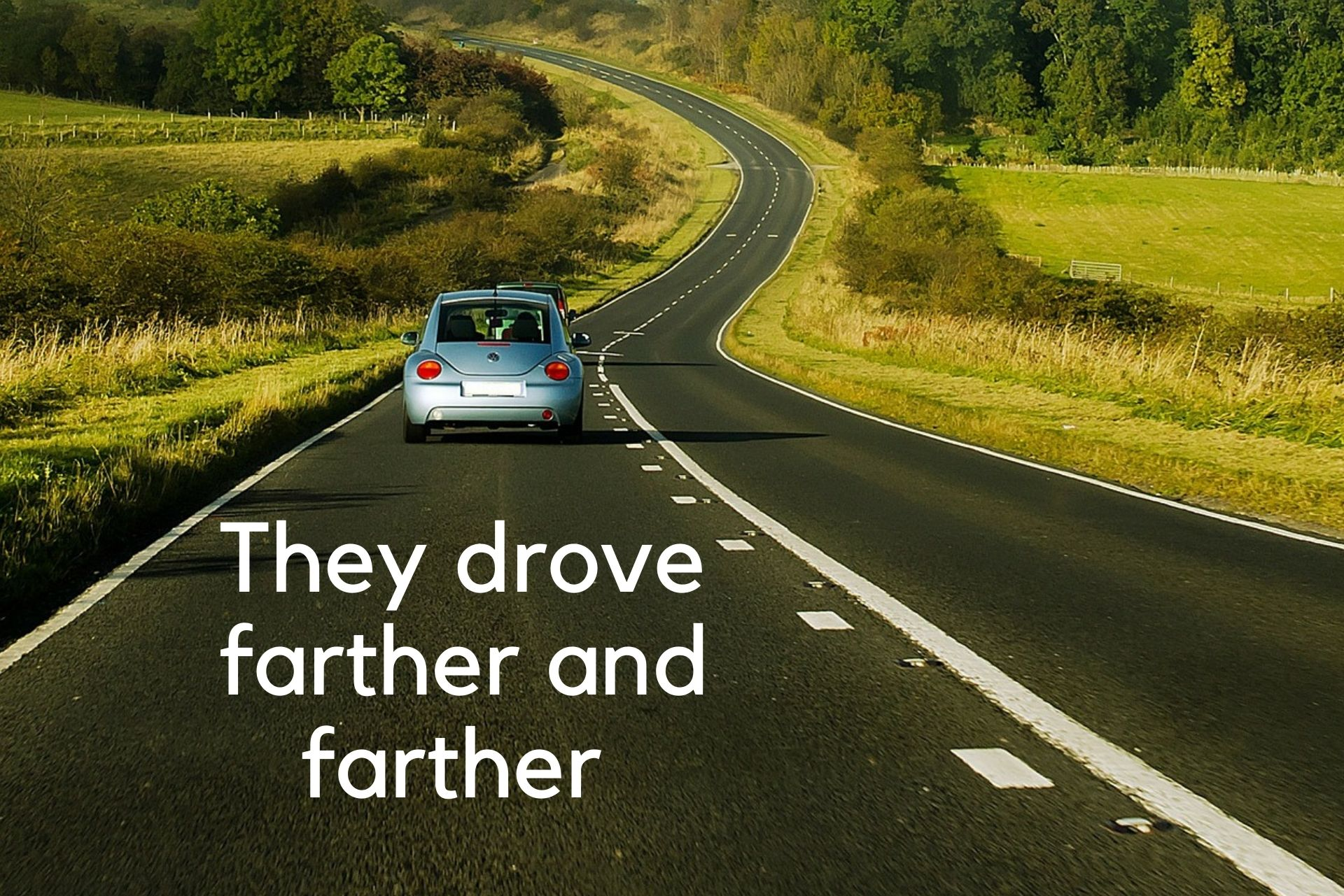 """Explaining farther vs. further: car driving with caption """"they drove farther and farther"""""""