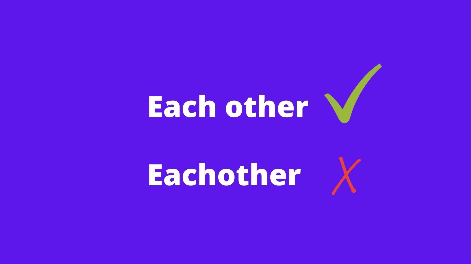 Graphic explaining the difference between each other and eachother, stating that eachother is incorrect.